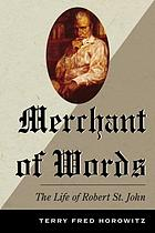 Merchant of words : the life of Robert St. John