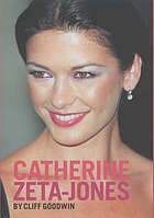 Catherine Zeta-Jones : the biography