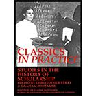 Classics in practice : studies in the history of scholarship