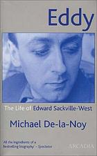 Eddy : the life of Edward Sackville-West