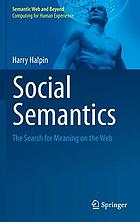 Social semantics : the search for meaning on the web