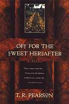 Off for the sweet hereafter : a novel