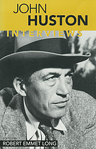 John Huston : interviews