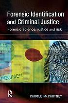 Forensic identification and criminal justice : forensic science, justice, and risk