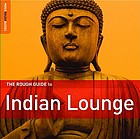 The rough guide to Indian lounge.