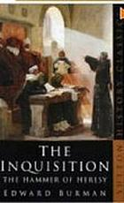 The Inquisition : the hammer of heresy