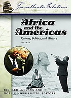 Africa and the Americas : culture, politics, and history : a multidisciplinary encyclopedia