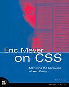 Eric Meyer on CSS : mastering the language of Web design