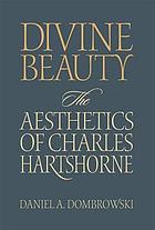 Divine beauty : the aesthetics of Charles Hartshorne