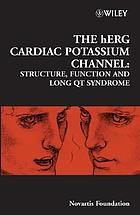 The hERG cardiac potassium channel : structure, function, and long QT syndrome.
