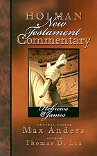 Holman New Testament Commentary : Hebrews and James
