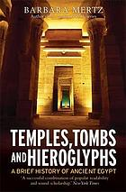 Temples tombs & hieroglyphs: brief history of ancient egypt.
