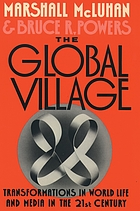The global village : transformations in world life and media in the 21st century