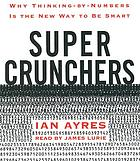 Super crunchers : [why thinking-by-numbers is the new way to be smart]