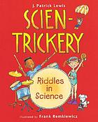 Scien-trickery : riddles in science