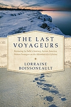 The last voyageurs : retracing La Salle's journey across America : sixteen teenagers on the adventure of a lifetime