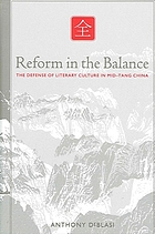 Reform in the balance : the defense of literary culture in mid-Tang China