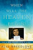 When will the heaven begin? : [this is Ben Breedlove's story]