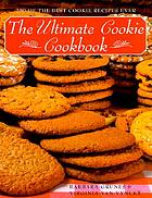 The ultimate cookie cookbook : 200 of the best cookie recipes ever