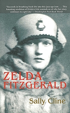 Zelda Fitzgerald : the tragic, meticulously researched biography of the Jazz Age's high priestess