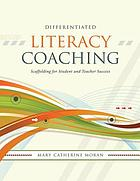 Differentiated literacy coaching : scaffolding for student and teacher success