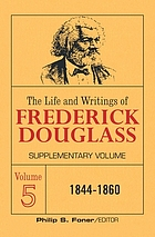 The life and writings of Frederick Douglass: supplementary volume