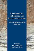 Current issues in priestly and related literature : the legacy of Jacob Milgrom and beyond