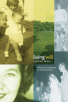 Living will, living well : reflections on preparing an advance directive