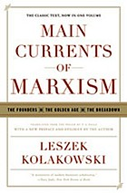 Main currents of Marxism : the founders, the golden age, the breakdown