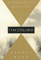 Concentration : an approach to meditation