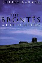 The Brontës : a life in letters