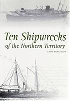 Ten shipwrecks of the Northern Territory