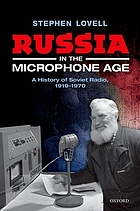 Russia in the microphone age : a history of Soviet radio, 1919-1970