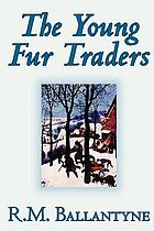 Snowflakes and sunbeams, or, The young fur traders a tale of the far north