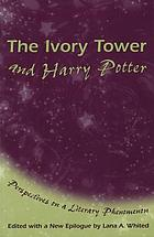 The ivory tower and Harry Potter : perspectives on a literary phenomenon