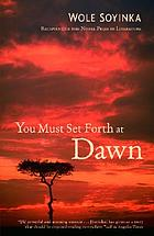 You must set forth at dawn : a memoir