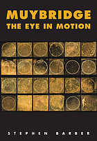 Muybridge : the eye in motion