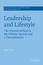 Leadership and lifestyle : the portrait of Paul in the Miletus speech and 1 Thessalonians