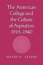 The American college and the culture of aspiration, 1915-1940