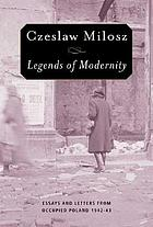 Legends of modernity : essays and letters from occupied Poland, 1942-43