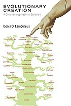 Evolutionary creation : a Christian approach to evolution