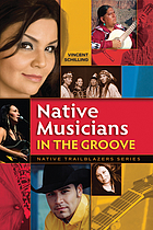 Native musicians : in the groove