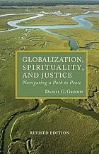 Globalization, spirituality, and justice : navigating the path to peace