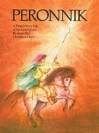 Peronnik : a French fairy tale of the Grail Quest