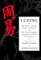 Yi jing : the classic Chinese oracle of change : the first complete translation with concordance