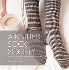 A knitted sock society : 10 sock designs using Rowan fine art