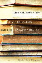 Liberal education, civic education, and the Canadian regime : past principles and present challenges