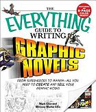 The everything guide to writing graphic novels : from superheroes to manga--all you need to create and sell your graphic works