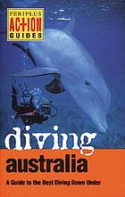 Diving Australia : a guide to the best diving down under