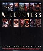 Wilderness : earth's last wild places